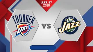 Oklahoma City Thunder vs. Utah Jazz Game 6: April 27, 2018