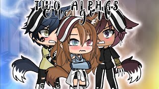 || Two Alphas One Girl|| GLMM|| Original||