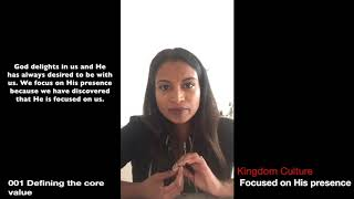 Kingdom Culture 004: Focused on His Presence (001 Defining the Value) P1
