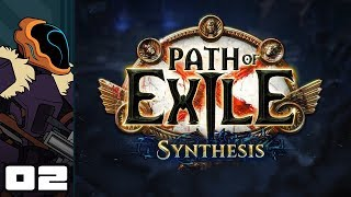 Let's Play Path of Exile: Synthesis - PC Gameplay Part 2 - A Bit Forgetful
