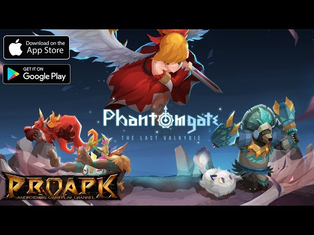 Phantomgate: The Last Valkyrie Gameplay Android / iOS (Global Launch)