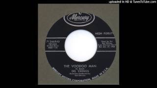 Del Vikings, The - The Voodoo Man - 1958