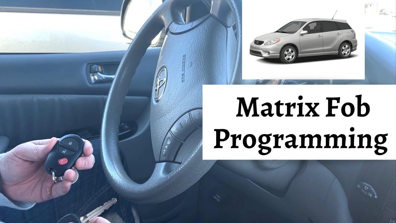 How To Program A Toyota Matrix Remote Key Fob 2003 2008 Diy Tutorial Youtube
