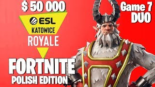 Fortnite ESL Katowice Royale [POLISH DUO] Tournament Game 7 Highlights - Fortnite Tournament 2019