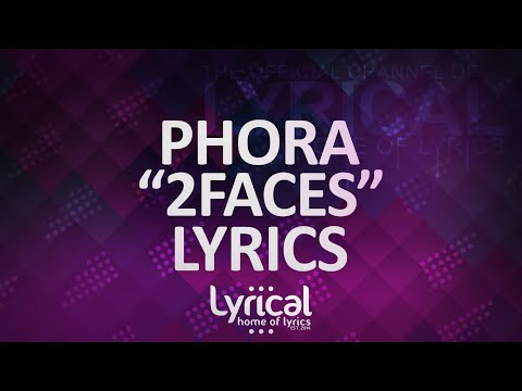 Phora - 2Faces Lyrics