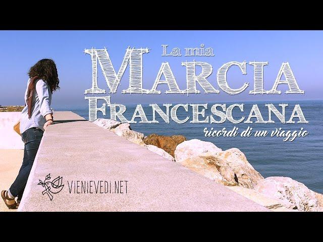 La mia Marcia Francescana  - episodio 1