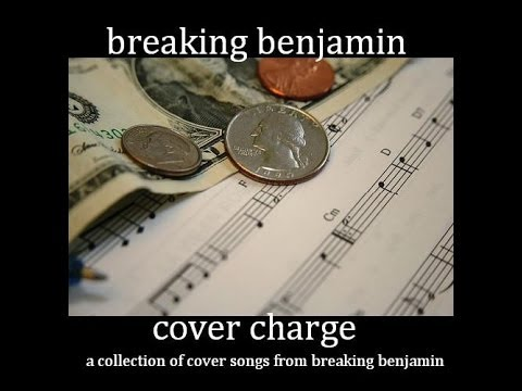 BREAKING BENJAMIN- COVER CHARGE (Full Album)