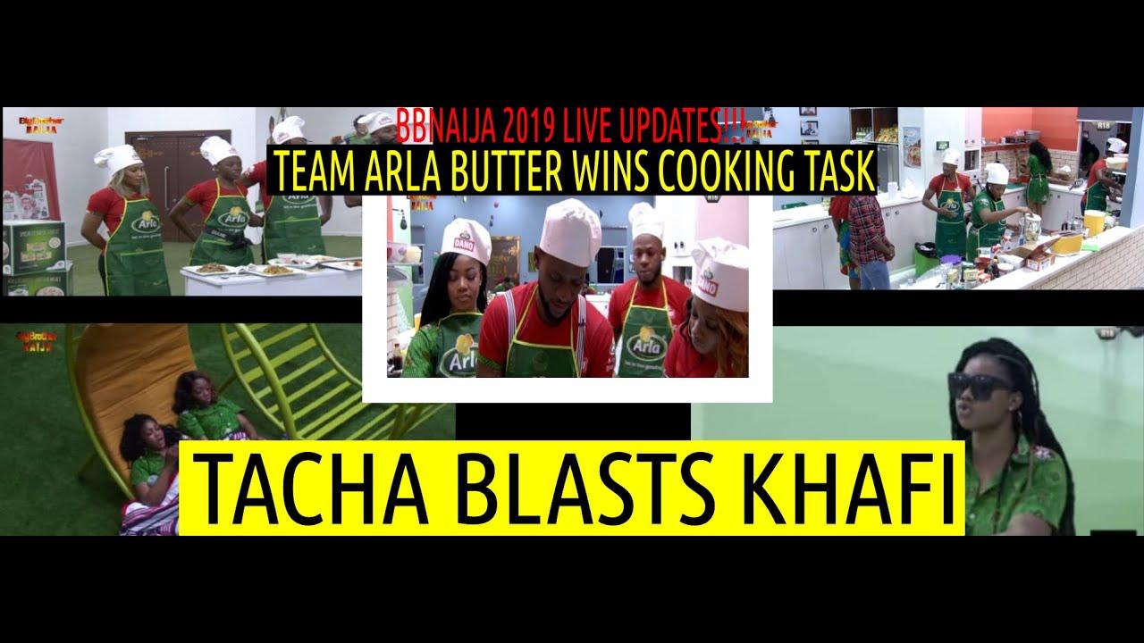 BBNaija 2019 LIVE UPDATES | TACHA BLASTS KHAFI | TEAM ARLA BUTTER WINS COOKING TASK
