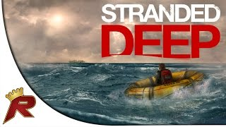 """Stranded Deep - Part 2 """"Open Water Sucks!"""" (Early Access)"""