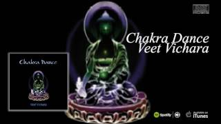 Chakra Dance Veet Vichara Full Album