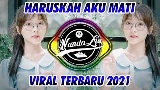 DJ HARUSKAH AKU MATI TERBARU 2021 🎶 DJ TIK TOK TERBARU 2021
