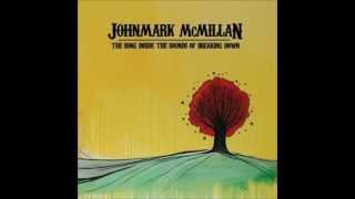 John Mark Mcmillan-Make you move