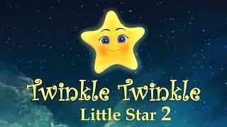 Twinkle Twinkle | Twinkle Twinkle Little Star | Part 2 | New Nursery Rhymes with Lyrics for Kids