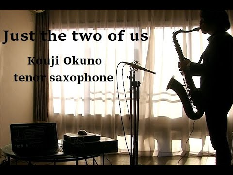 Just The Two Of Us  Kouji Okuno Tenor Saxophone