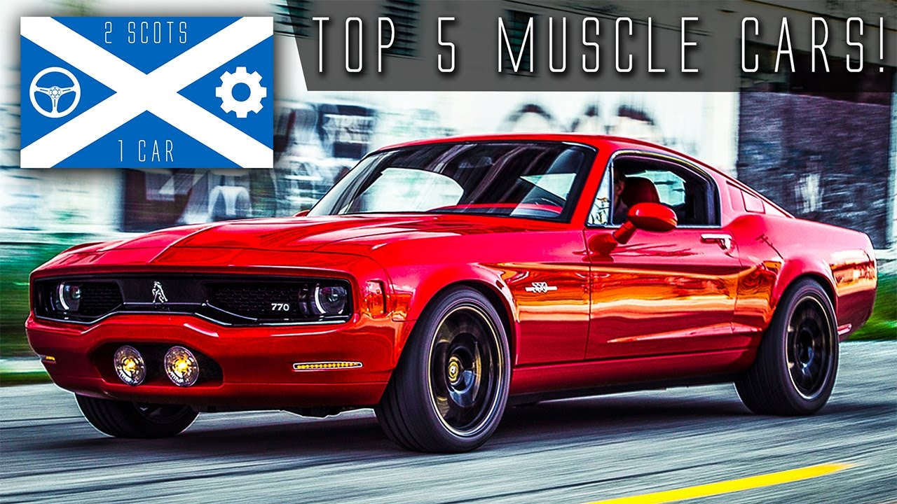 2 SCOTS & THEIR TOP 5 MUSCLE CARS!! - YouTube