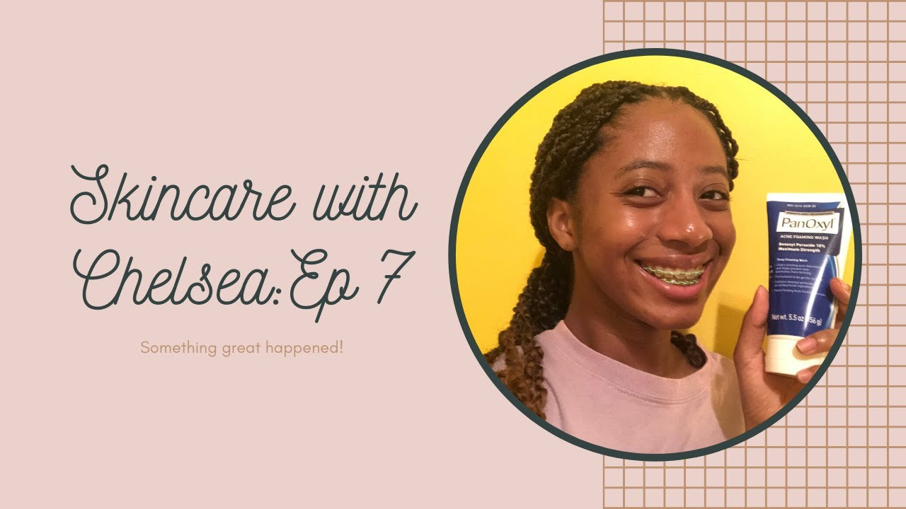 Download SKINCARE WITH CHELSEA| EPISODE 7