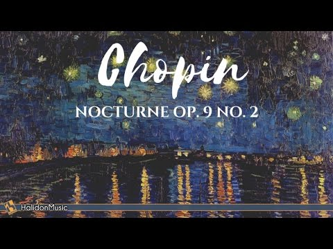 Chopin - Nocturne, Op. 9 No. 2 | Classical Piano Music