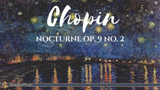 Chopin - Nocturne, Op. 9 No. 2   Classical Piano Music