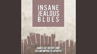 Insane Jealous Blues