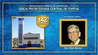 Rev. Elias Dantas - 142 anos da IP Central de Itapeva
