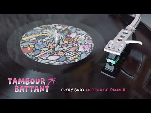 Tambour Battant - Every Body ft. George Palmer [Official Audio]