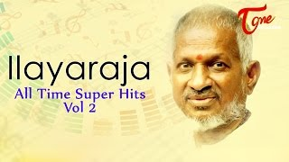 Ilayaraja All Time Super Hits Telugu Video Songs Juke Box | Volume 02
