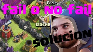 Clash of Clans | solución fail o nofail #2