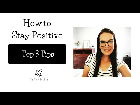 how-to-stay-positive---top-3-tips