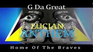 "G Da Great Lucian Anthem ""Home Of The Braves"" {HOOD HERO ENT)"