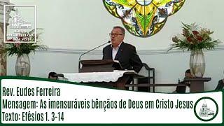 As imensuráveis bênçãos de Deus em Cristo Jesus | Rev. Eudes Ferreira | IPBV