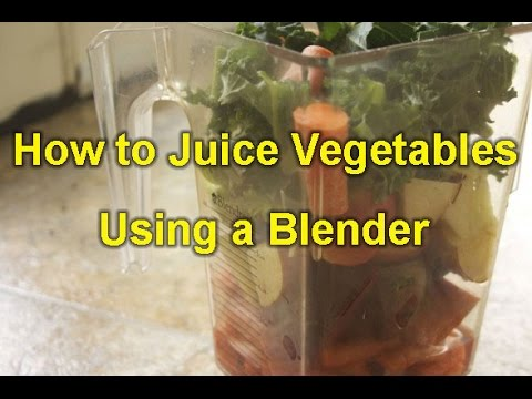 How to Juice Vegetables Using a Blender