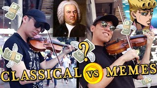Playing Classical or Meme Music on the Streets (Which one makes more money?)