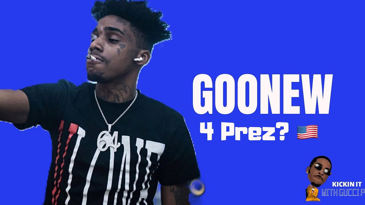 [NEW ] Goonew becoming President, legalizing weed, Designer, New Ep, & More!