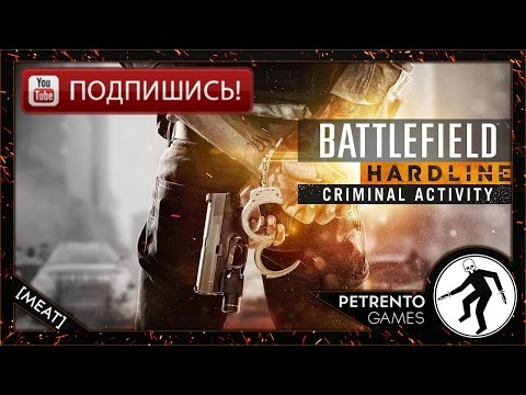 Battlefield Hardline Criminal Activity - Stream