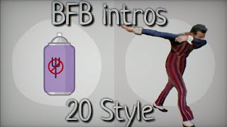 20 style of the BFB intro!