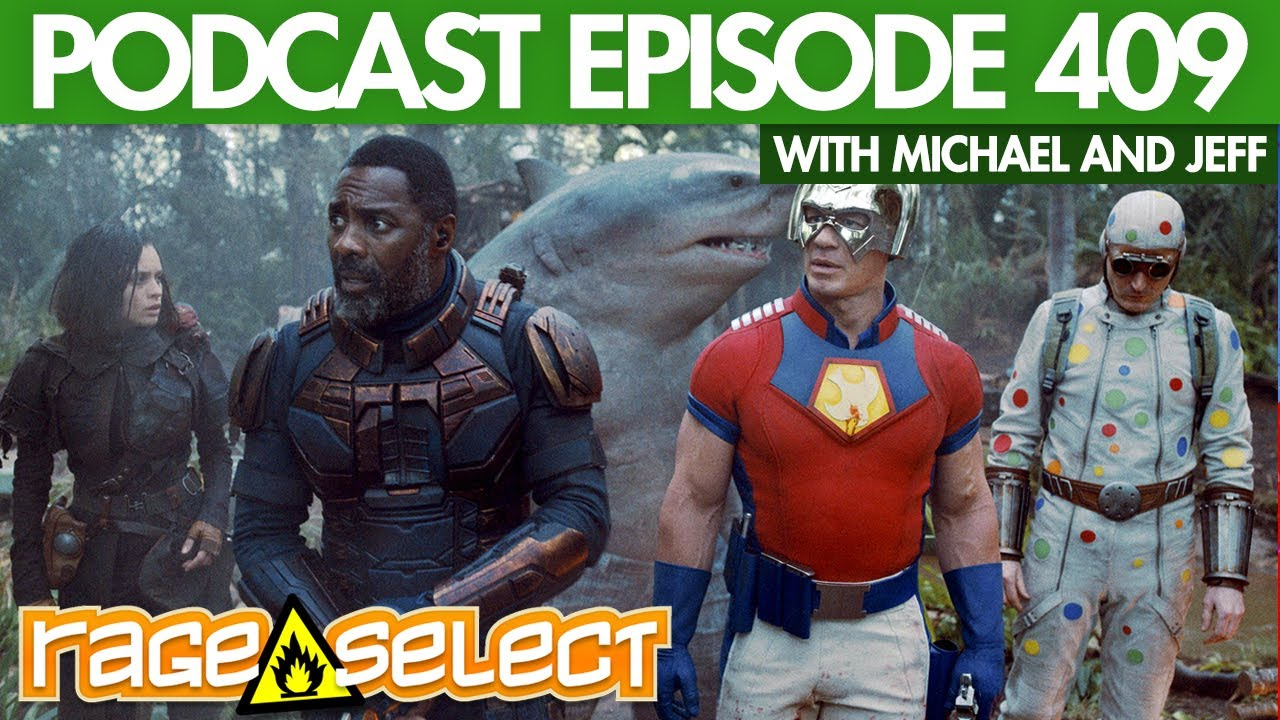 The Rage Select Podcast: Episode 409 with Michael and Jeff!