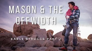 Mason Earle's Battle with an Offwidth - Part Two