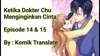 [Komik] Ketika Dokter Chu Menginginkan Cinta [Episode 14 & 15]