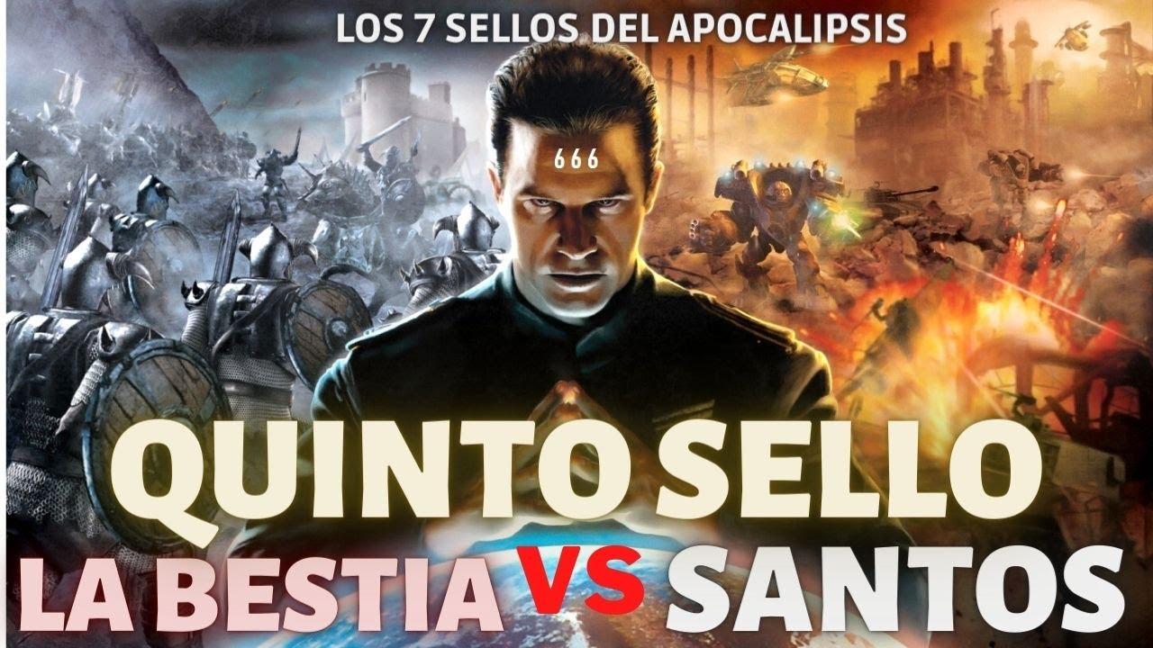 QUINTO SELLO: LA BESTIA CONTRA LOS SANTOS