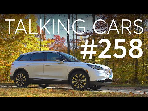 2020 Lincoln Corsair Test Results; Is It The Right Time to Buy an Electric Car? | Talking Cars #258