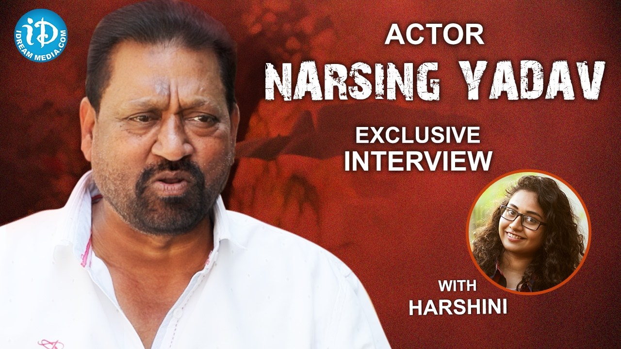 Actor Narsing Yadav Exclusive Interview || Talking Movies With iDream #309
