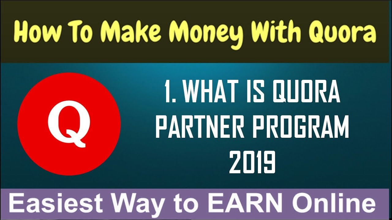 Earn Money With Qoura What Is Quora Partner Program -