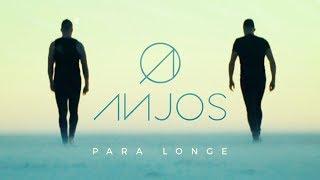 ANJOS // PARA LONGE