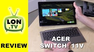 Acer Aspire Switch 11 V Review - Core M Detachable 2 in 1 Laptop / Tablet