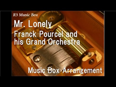 Mr. Lonely/Franck Pourcel and his Grand Orchestra [Music Box]