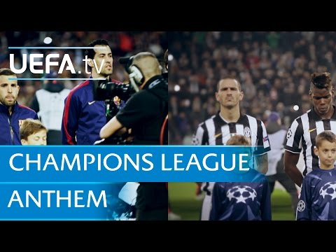 The  UEFA Champions League anthem