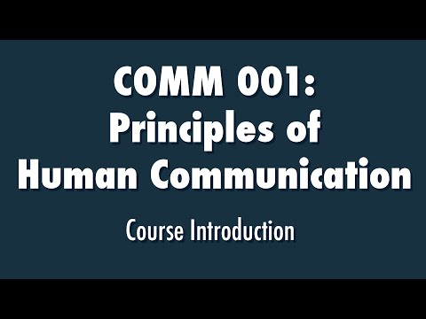 Principles of Human Communication: Course Introduction - Communications 001