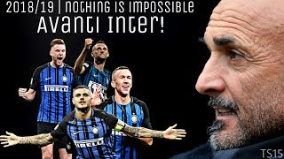 F.C Internazionale Milano | 2018/19 Promo New Season | Nothing Is Impossible | Motivational HD 1080p