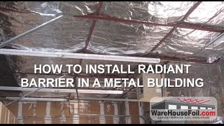 How To Install Radiant Barrier Foil Insulation In Metal Buildings