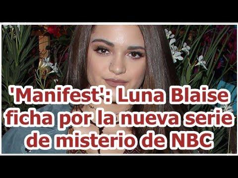 'Manifest': Luna Blaise ficha por la nueva serie de misterio de NBC